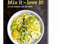 Mix it - love it, In 120 Salaten um die Welt