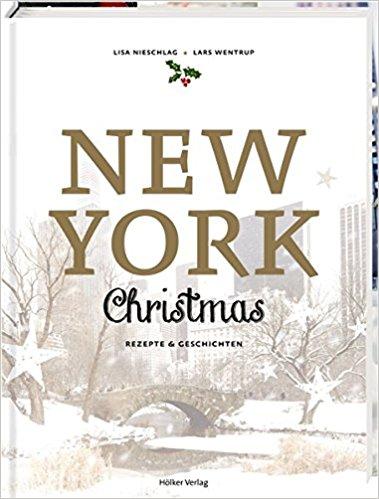 New York Chrismas - Rezepte & Geschichten